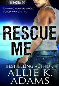 Rescue Me, Romantic Suspense, Allie K. Adams